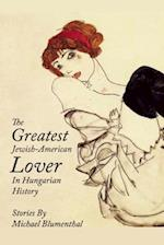 The Greatest Jewish American Lover in Hungarian History