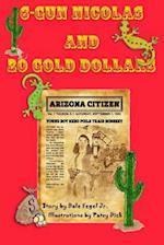 6-Gun Nicolas and 20 Gold Dollars