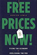 Free Prices Now! af Hunter Lewis