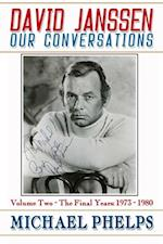 David Janssen: Our Conversations - The Final Years (1973-1980)