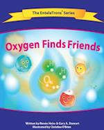 Oxygen Finds Friends (Enteletronsr, nr. 3)