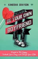 Be Your Own Boyfriend