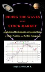 RIDING THE WAVES OF THE STOCK MARKET: Applications of Environmental Astronomical Cycles to Market Prediction and Portfolio Management
