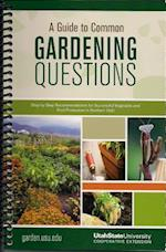 A Guide to Common Gardening Questions af Dan Drost, Shawn Olsen, Katie Wagner