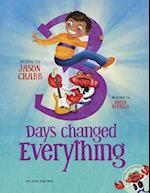 3 Days Changed Everything (Jase)