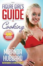 The Figure Girl's Guide to Cooking