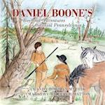 Daniel Boone's Boyhood Adventures in Colonial Pennsylvania