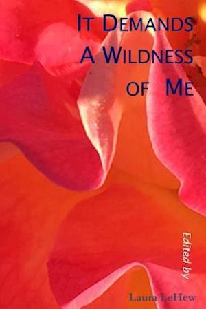 It Demands a Wildness of Me