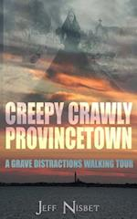 Creepy Crawly Provincetown
