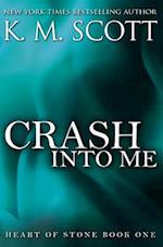 Crash Into Me af K. M. Scott