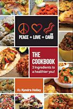 Peace, Love, and Low Carb - The Cookbook - 3 Ingredients to a Healthier You! af Kyndra Holley