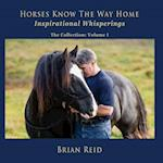 Horses Know the Way Home Inspirational Whisperings