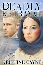 Deadly Betrayal af Kristine Cayne
