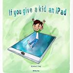 If You Give a Kid an iPad af Andrew S. Young