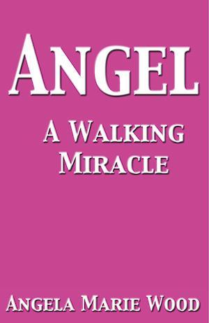Angel a Walking Miracle