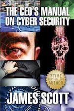 The CEO's Manual on Cyber Security af James Scott