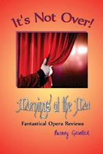 It's Not Over: Mornings at the Met - Fantastical Opera Reviews