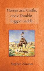 Horses and Cattle, and a Double-Rigged Saddle af Stephen Zimmer