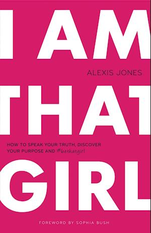 Bog, paperback I Am That Girl af Alexis Jones