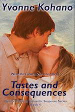 Tastes and Consequences: Flynn's Crossing Romantic Suspense Series Book 4