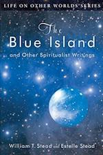 The Blue Island af Estelle Stead, W. T. Stead