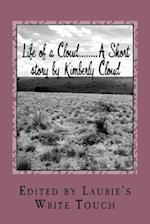 Life of a Cloud........a Short Story by Kimberly Cloud