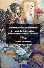 Art and Self-Creation: The Roots of Creativity and Innovation af Lorena Fernandez