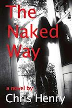 The Naked Way af Chris Henry