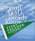 Stuff You Already Know... And Every College Student Should af Gina Delapa