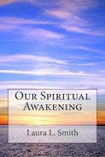 Our Spiritual Awakening