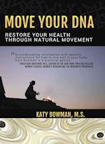 Move Your DNA af Katy Bowman
