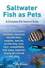 Saltwater Fish as Pets. Facts & Information af Lolly Brown