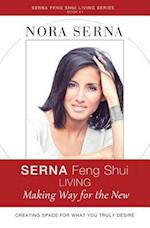 SERNA Feng Shui Living : Making Way for A New Life