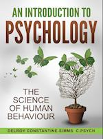 An Introduction To Psychology: The Science of Human Behaviour