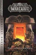 Warcraft: The Last Guardian (Blizzard Legends)