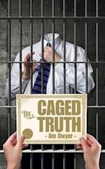 The Caged Truth