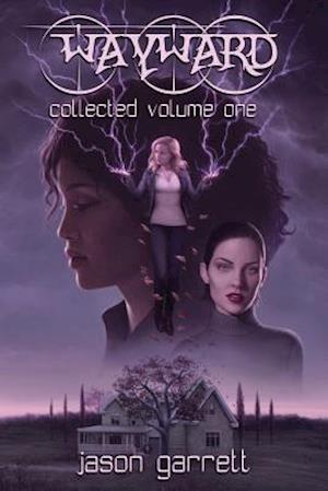 Bog, hæftet Wayward: Collected Volume One af Jason Garrett