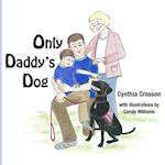 Only Daddy's Dog