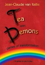 Tea with Demons - Games of Transformation