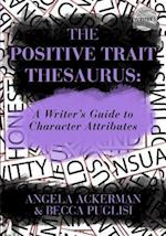 The Positive Trait Thesaurus (Writers Helping Writers)
