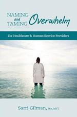 Naming and Taming Overwhelm