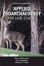 Applied Zooarchaeology (Ewp Principles of Archaeology)