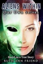 Aliens Within Our Own Selves