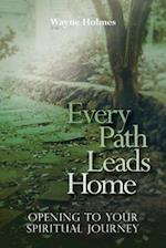 Every Path Leads Home af Wayne Holmes