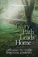 Every Path Leads Homes af Wayne Holmes