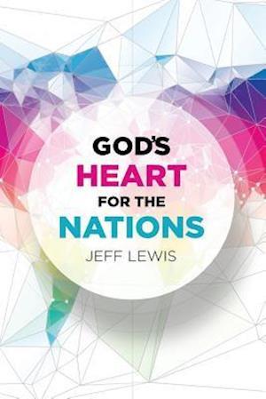 Bog, hæftet God's Heart for the Nations af Jeff Lewis