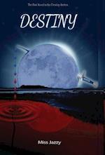 Destiny: First Novel of the Destiny Series