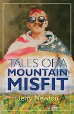Tales of a Mountain Misfit af Jerry Newton