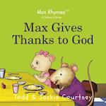 Max Gives Thanks to God (Inspirational Nursery Rhymes)