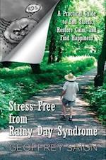 Stress Free from Rainy Day Syndrome